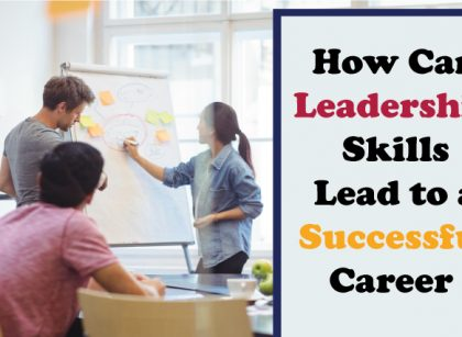 How Can Leadership Skills Lead to a Successful Career