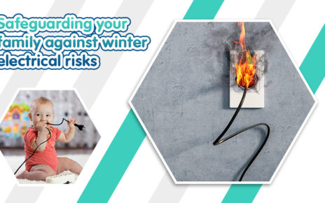 Safeguarding Your Family against Winter Electrical Risks