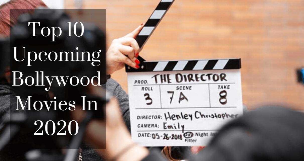 Top 10 Upcoming Bollywood movies in 2020