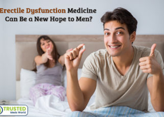 Erectile Dysfunction and Its Medicine Can Be a New Hope to Men