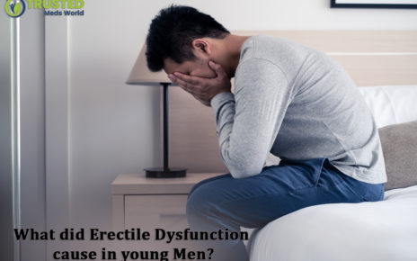 Erectile Dysfunction Cause In Young Men, TrustedMedsWorld