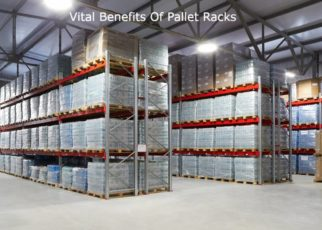 Vital Benefits Of Pallet Racks