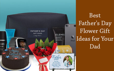 Best Father's Day Flower Gift Ideas for Your Dad